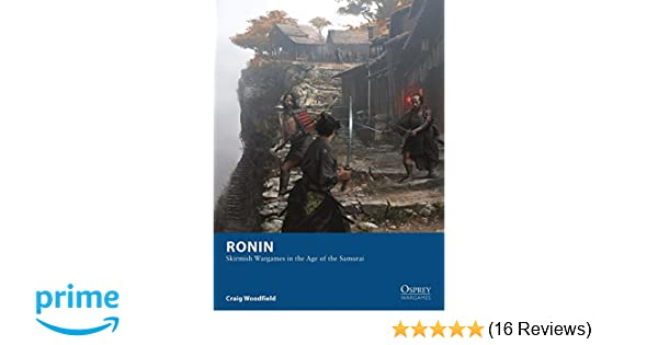 Ronin: Skirmish Wargames in the Age of the Samurai (Osprey Wargames