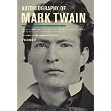 Autobiography of Mark Twain, Volume 2: The Complete and Authoritative Edition (Volume 11) (Mark Twain Papers)