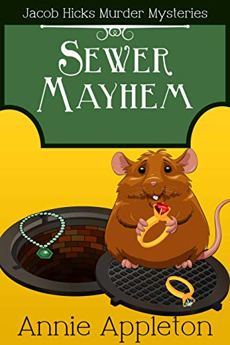 Sewer Mayhem (Jacob Hicks Murder Mysteries Book 2) by [Appleton, Annie]
