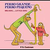 Perro Grande... Perro Pequeno (Spanish Edition)