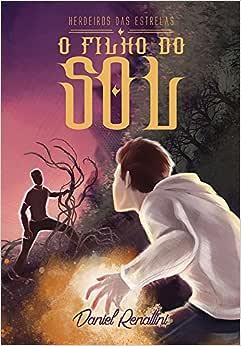 O Filho do Sol (Herdeiros das Estrelas Livro 1) - 9788546406074 - Livros na Amazon Brasil