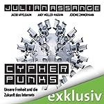 Cypherpunks: Unsere Freiheit und die Zukunft des Internets | Julian Assange,Jacob Appelbaum,Andy Müller-Maguhn