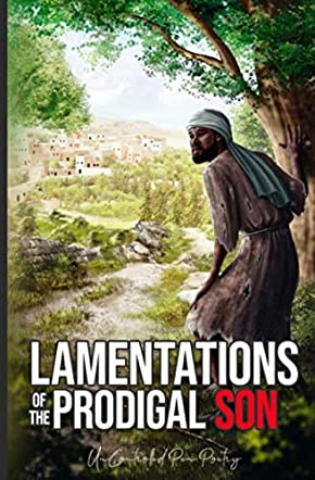 Lamentations of The Prodigal Son