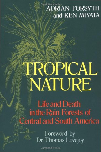 Forest Life - Tropical Nature: Life and Death in the Rain Forests of Central and South America