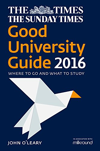The Times Good University Guide 2016: Where to Go and What to Study