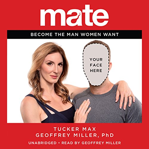 Mate: Become the Man Women Want by Hachette Audio