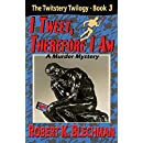 I Tweet, Therefore I Am: The Twitstery Twilogy, Book 3