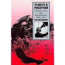 Planets and Perception: Telescopic Views and Interpretations, 1609-1909