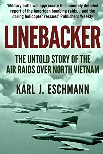 Linebacker: The Untold Story of the Air Raids over North Vietnam (Story Vietnam Of)