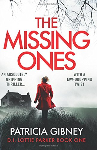 The Missing Ones: An absolutely gripping thriller with a jaw-dropping twist (Detective Lottie Parker) (Volume 1)