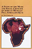 A Study of the Music and Social Criticism of African Musician Fela Anikulapo-Kuti 9780773465206