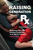 img - for Raising Generation Rx: Mothering Kids with Invisible Disabilities in an Age of Inequality Paperback March 13, 2015 book / textbook / text book