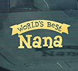 GS2115 Worlds Best Nana Decal Car Truck Window Sticker | GOLD | 7-Inches