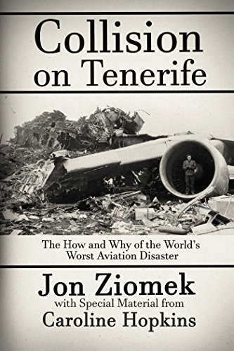 Collision on Tenerife: The How and Why of the World's Worst Aviation Disaster ()
