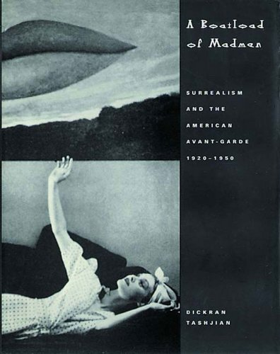 A Boatload of Madmen: Surrealism and the American Avant-Garde, 1920-1950