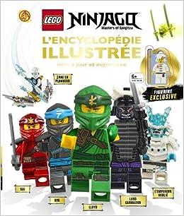 Lego Ninjago, lencyclopédie illustrée : Avec une figurine ...