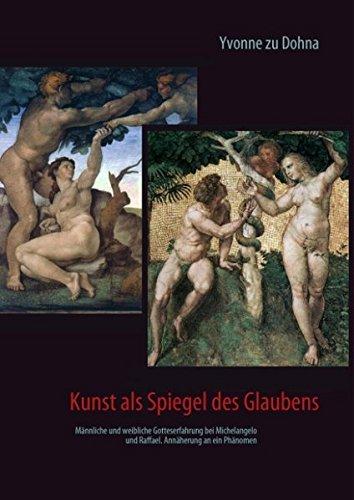 kunst-als-spiegel-des-glaubens-mnnliche-und-weibliche-gotteserfahrung-bei-michelangelo-und-raffael-annherung-an-ein-phnomen