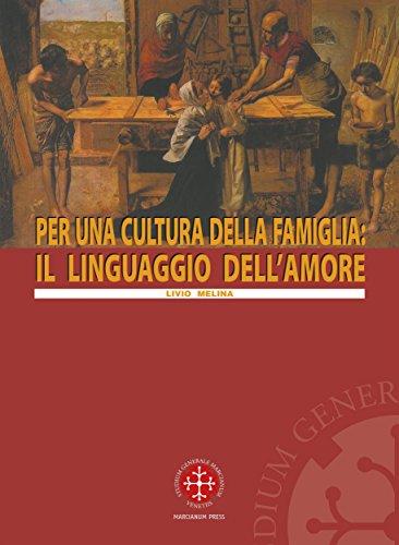 Per una cultura della famiglia: il linguaggio dell'amore (Italian Edition)