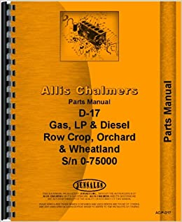 allis chalmers d17 tractor parts manual (sn# 0-75000) (0-75000):  amazon com: books