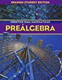 Prentice Hall Pre-Algebra, PRENTICE HALL, 0130379069