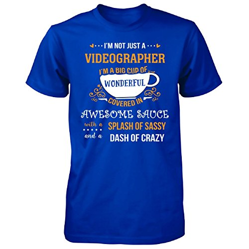 I'm Not Just A Videographer Awesome Sassy Crazy - Unisex Tshirt