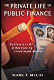 The Private Life of Public Finance: Confessions of a Recovering Investment Banker
