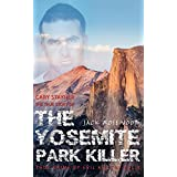 Cary Stayner: The True Story of The Yosemite Park Killer: Historical Serial Killers and Murderers (True Crime by Evil Killers Book 4)