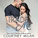 Trade Me: Cyclone, Book 1 Audiobook by Courtney Milan Narrated by Xe Sands, Sean Crisden