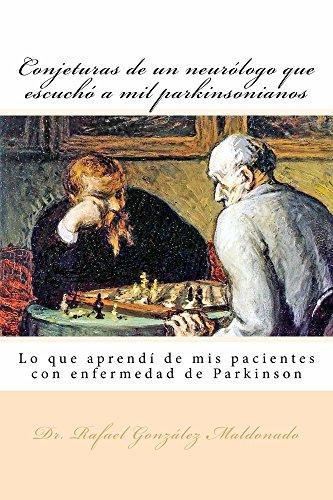 Descargar Libro Conjeturas De Un Neurólogo: Que Escuchó A Mil Parkinsonianos Rafael González Maldonado
