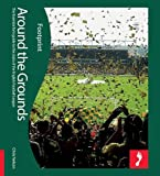 Around the Grounds: The Essential Fan's Guide to the Clubs of the English Football League (Footprint Activity & Lifestyle Guide)
