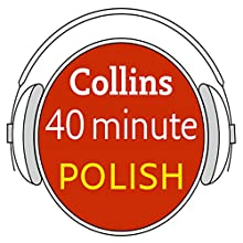 Polish in 40 Minutes: Learn to speak Polish in minutes with Collins Audiobook by Collins Narrated by uncredited
