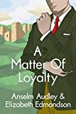 img - for A Matter of Loyalty (A Very English Mystery) book / textbook / text book