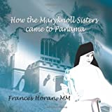 How the Maryknoll Sisters came to Panama, Frances Horan, 1466248726
