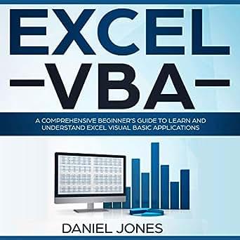 Amazon com: Excel VBA: A Comprehensive Beginner's Guide to