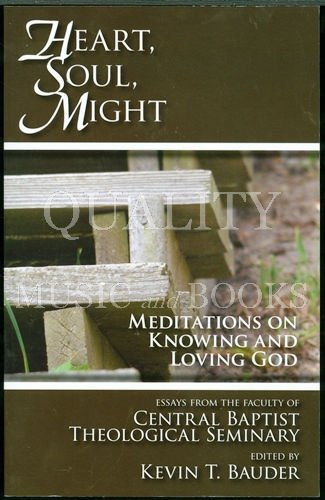 Heart, Soul, Might - Meditations on Knowing and Loving God