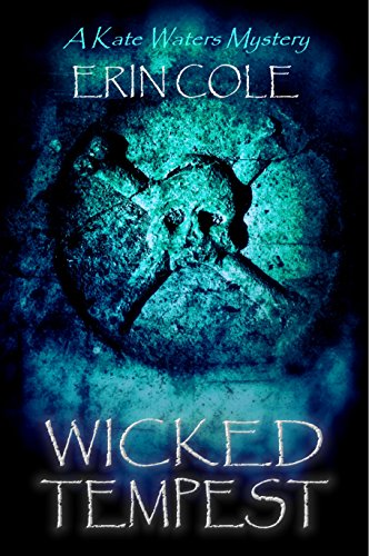 Wicked Tempest: A Kate Waters Mystery (Kate Waters Mysteries Book 2)