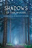 Shadows in the Woods: A Chronicle of Bigfoot in Maine