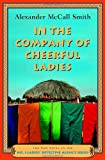 Image of In the Company of Cheerful Ladies (No. 1 Ladies' Detective Agency, Book 6)
