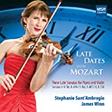 Late Dates with Mozart: Three Late Sonatas for