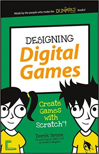 Designing digital games create games with scratch dummies designing digital games create games with scratch dummies junior 1st edition sciox Choice Image