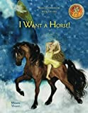 I Want a Horse! Draw My Own Story Book for Kids (Do it yourself writing drawing Pure As Gold seal MV best seller good books for children boys girls, ... preschool children with lots of imagination)