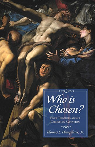 Who is Chosen?: Four Theories about Christian Salvation