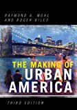 Making of Urban America, Raymond A. Mohl, 0742552349