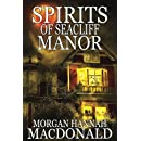 Spirits of Seacliff Manor (The Spirit Series) (Volume 4)