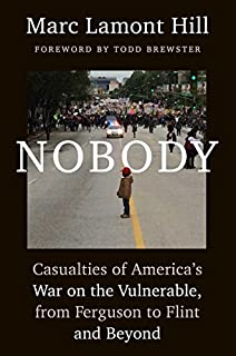 Book Cover: Nobody: Casualties of America's War on the Vulnerable, from Ferguson to Baltimore and Beyond