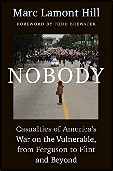 |TXT| Nobody: Casualties Of America's War On The Vulnerable, From Ferguson To Flint And Beyond. diseno haves Oficina ambito viajes Muestra Todas