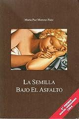La Semilla Bajo El Asfalto Paperback
