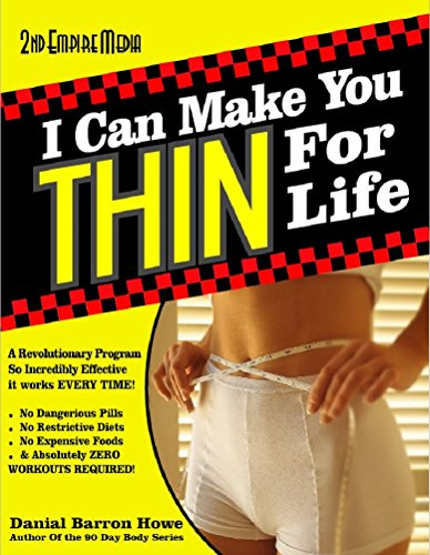 I Can MAKE YOU THIN For Life (THE 90 DAY BODY Book 6)