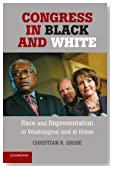 Congress in Black and White: Race and Representation in Washington and at Home