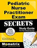 Pediatric Primary Care Nurse Practitioner Exam Secrets Study Guide: NP Test Review for the Nurse Practitioner Exam